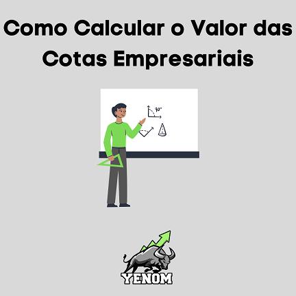 Como Calcular o Valor das Cotas Empresariais